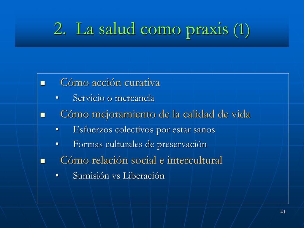 2.  La salud como praxis
