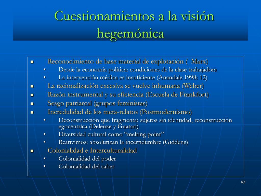 Cuestionamientos a la visión hegemónica