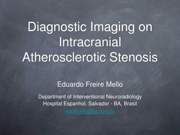 Diagnostic imaging on intracranial atherosclerotic stenosis