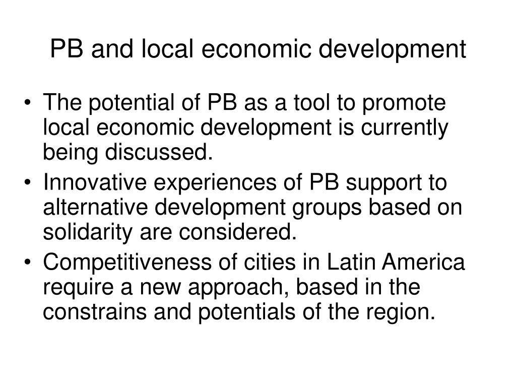 The potential of PB as a tool to promote local economic development is currently being discussed.