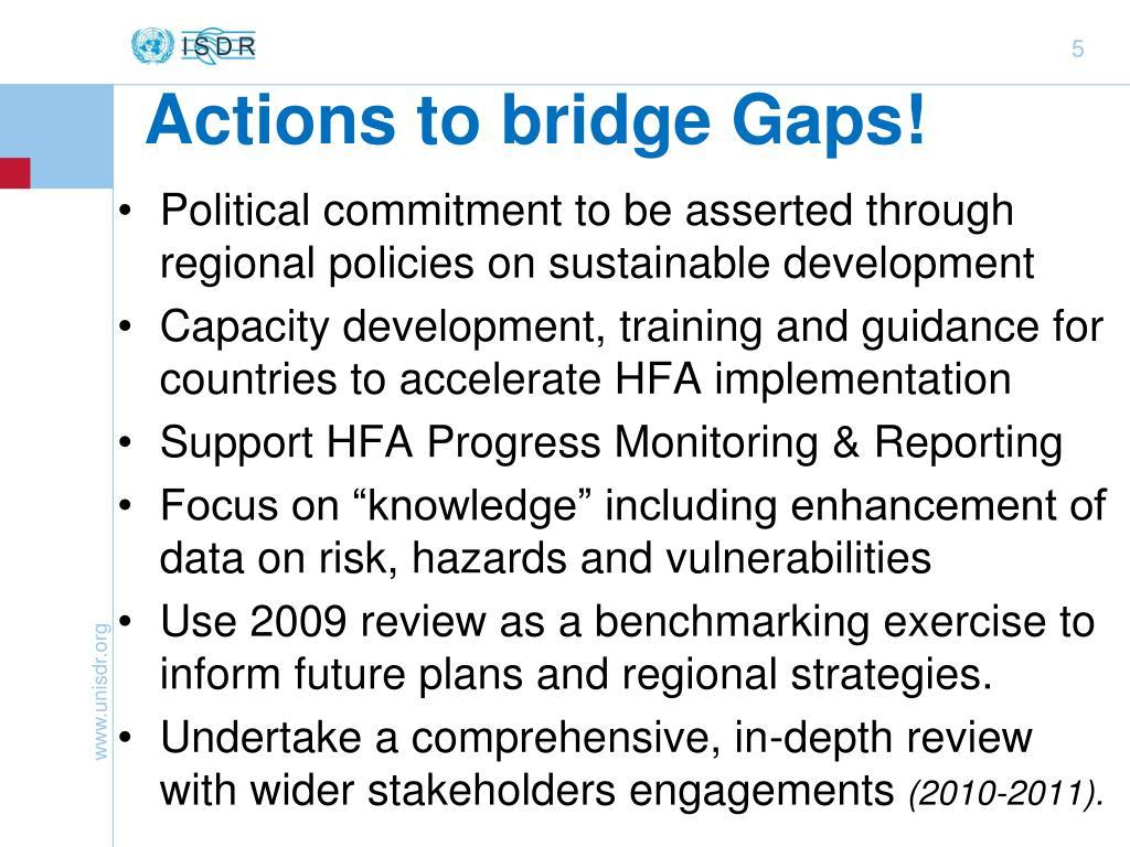 Actions to bridge Gaps!