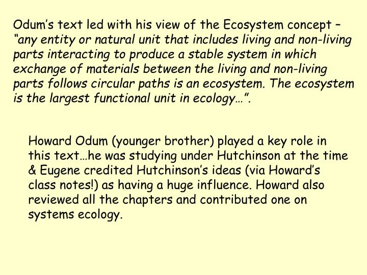 Odum's text led with his view of the Ecosystem concept –