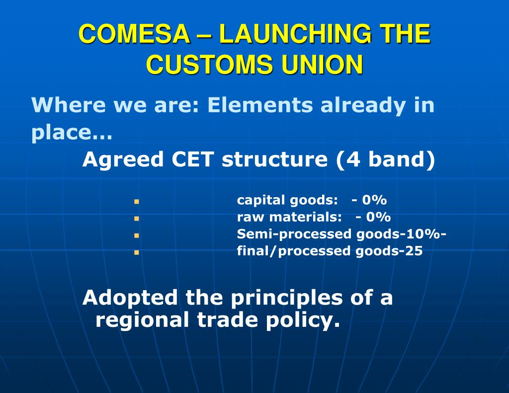 COMESA – LAUNCHING THE CUSTOMS UNION