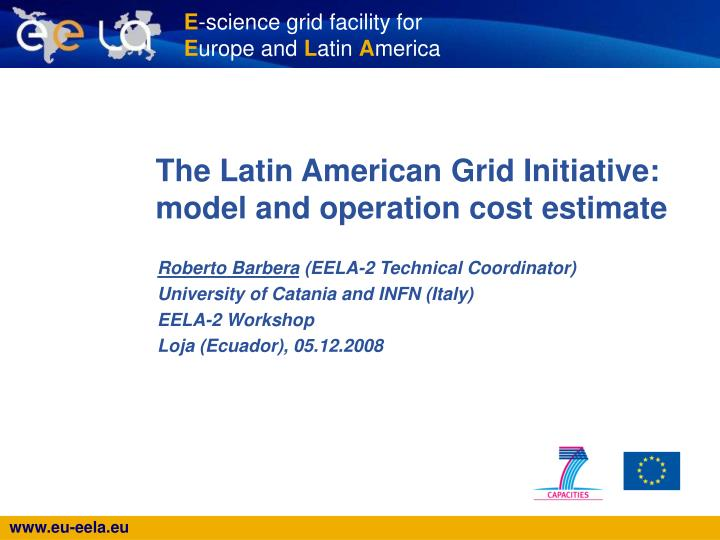 The latin american grid initiative model and operation cost estimate l.jpg