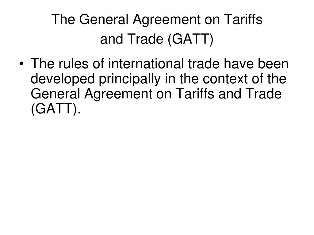The General Agreement on Tariffs