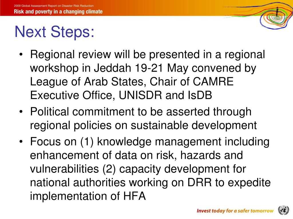 Regional review will be presented in a regional workshop in Jeddah 19-21 May convened by League of Arab States, Chair of CAMRE Executive Office, UNISDR and IsDB