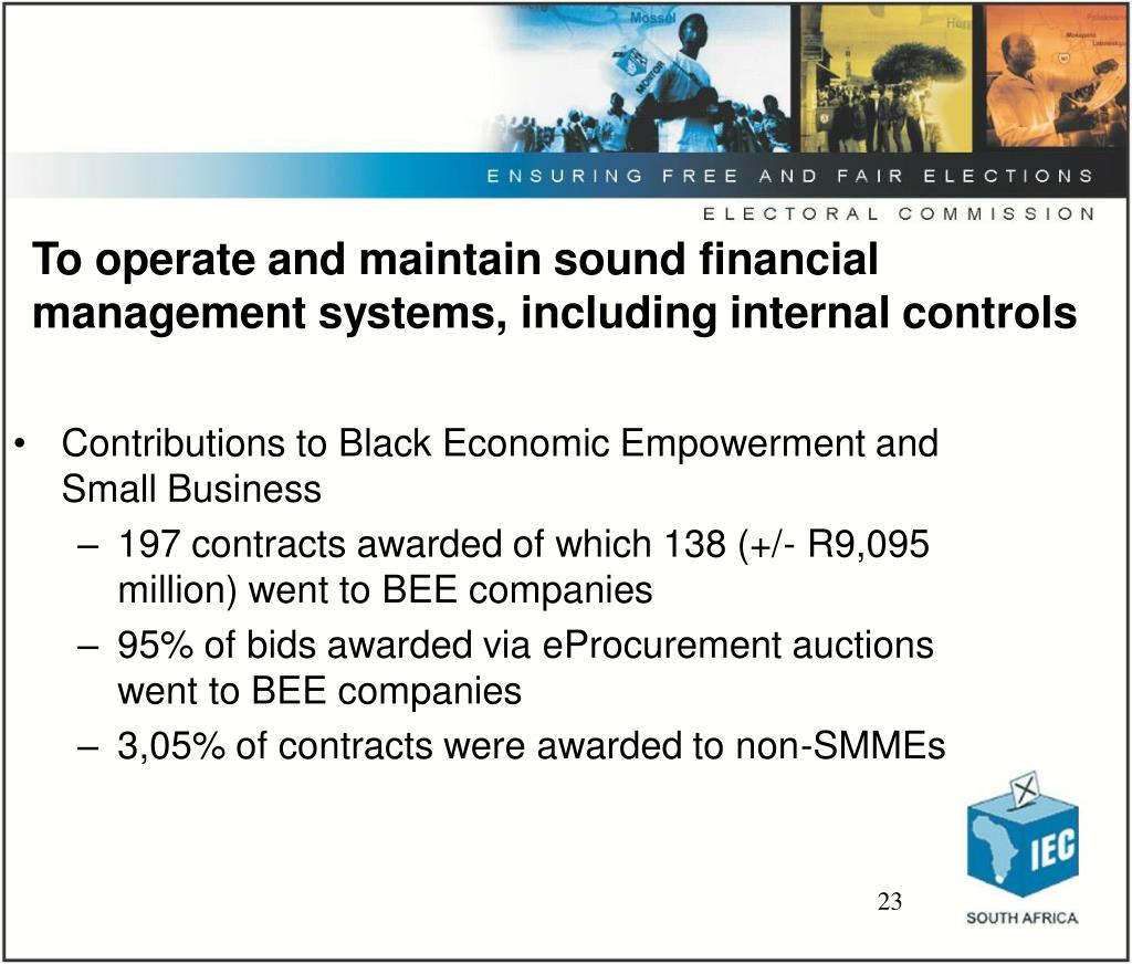 To operate and maintain sound financial management systems, including internal controls