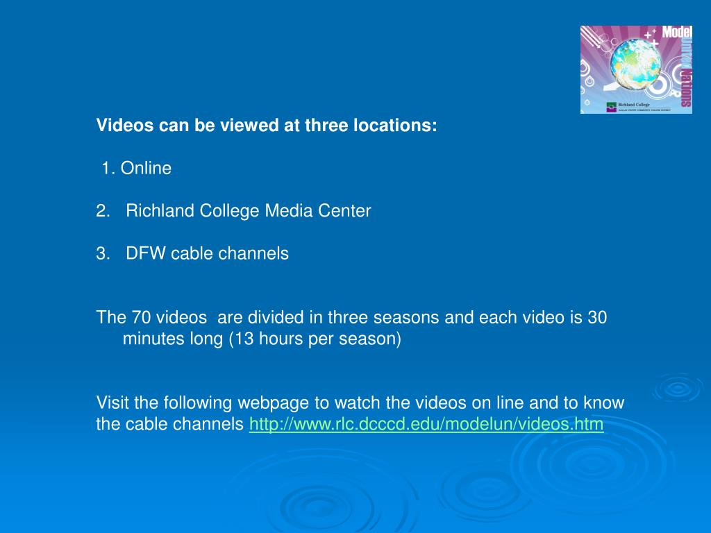 Videos can be viewed at three locations: