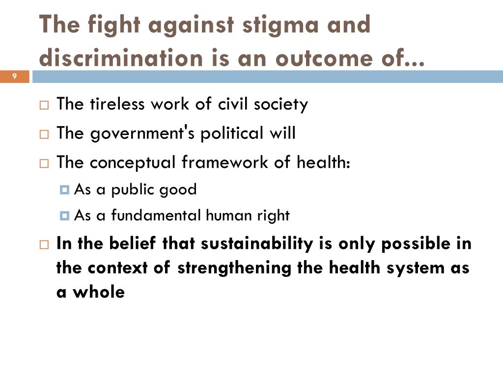 The fight against stigma and discrimination is an outcome of...