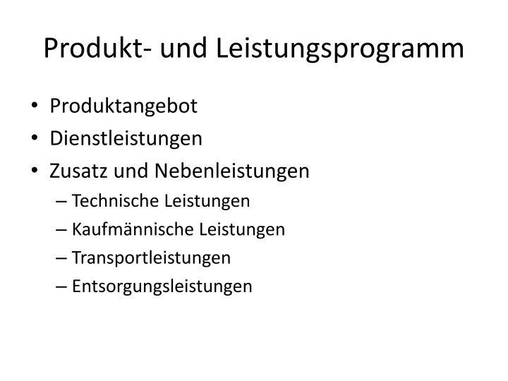 Produkt- und Leistungsprogramm