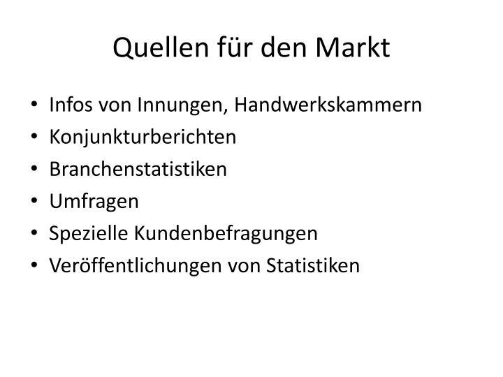 Quellen für den Markt