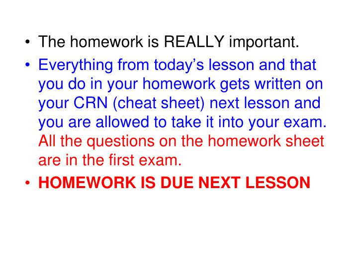 The homework is REALLY important.