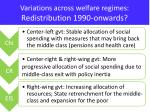 variations across welfare regimes redistribution 1990 onwards