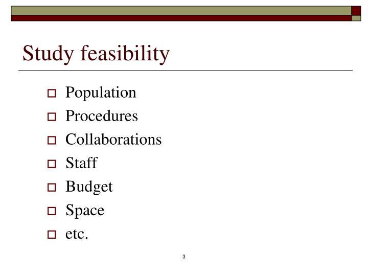 Study feasibility