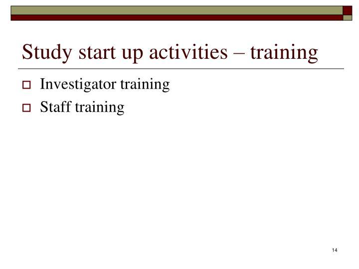 Study start up activities – training