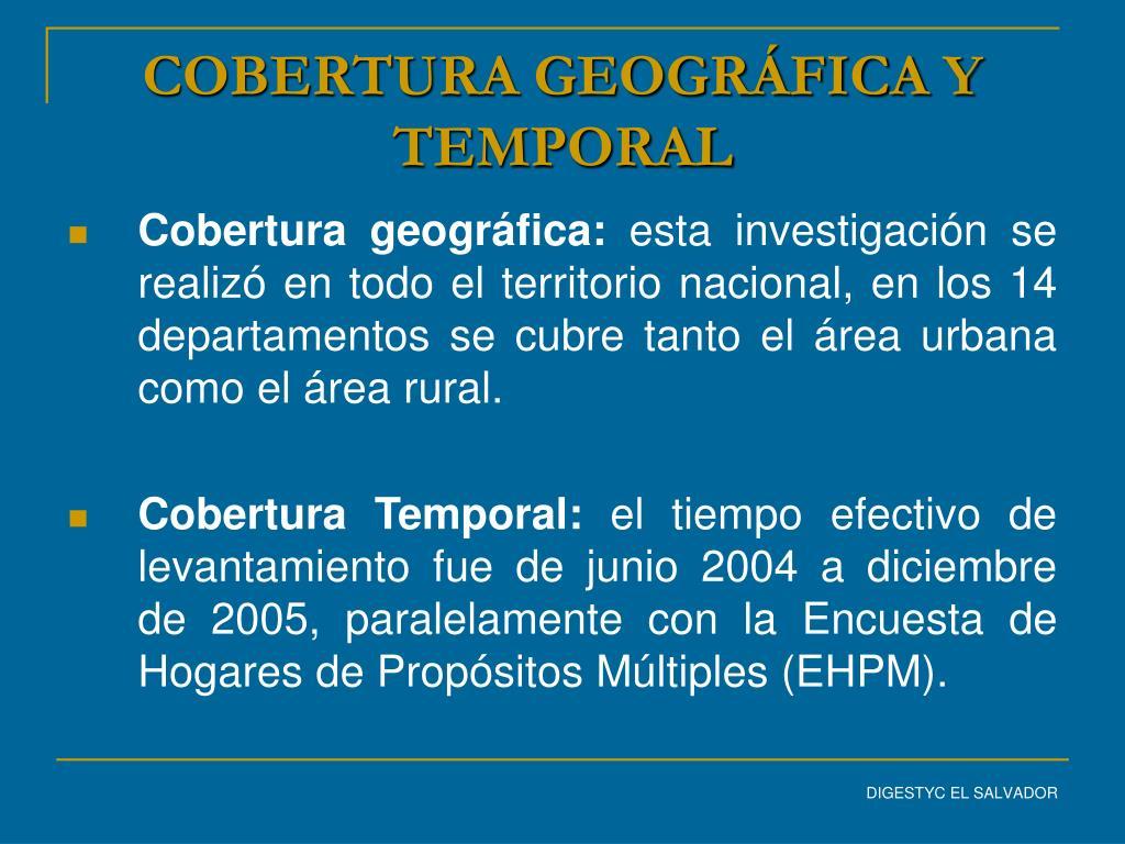 COBERTURA GEOGRÁFICA Y  TEMPORAL