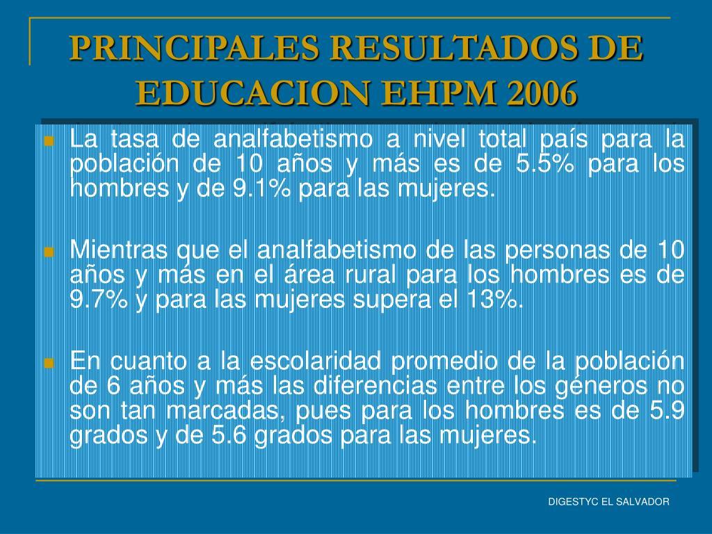 PRINCIPALES RESULTADOS DE EDUCACION EHPM 2006