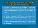 principales resultados de poblacion ehpm 2006