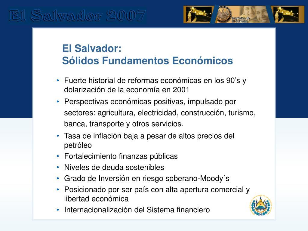 Fuerte historial de reformas económicas en los 90's y dolarización de la economía en 2001