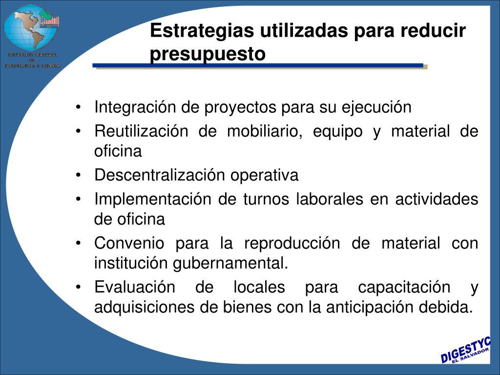 Estrategias utilizadas para reducir presupuesto