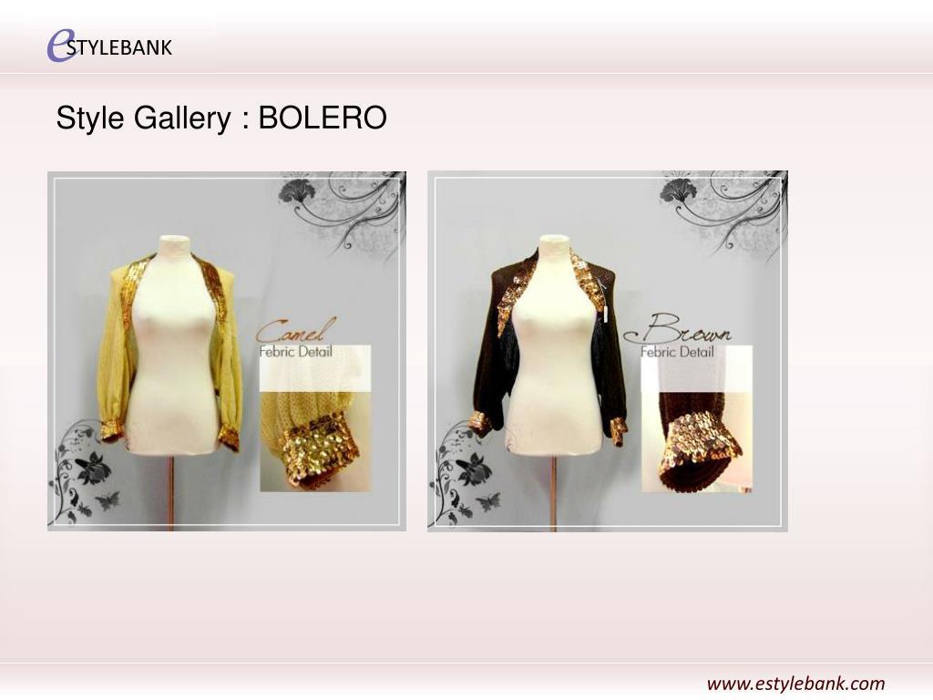 Style Gallery : BOLERO