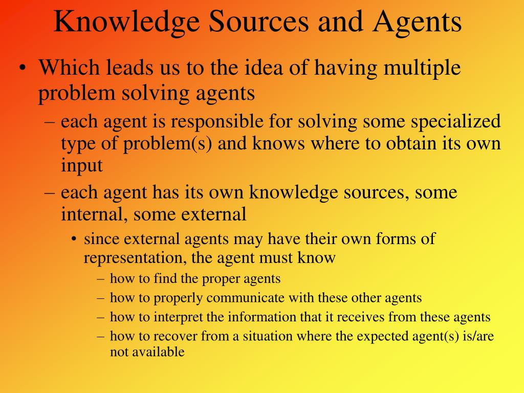 Knowledge Sources and Agents
