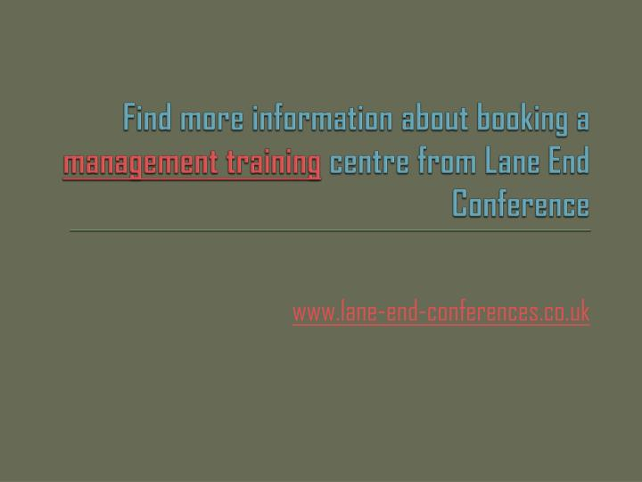 Find more information about booking a management training centre from lane end conference