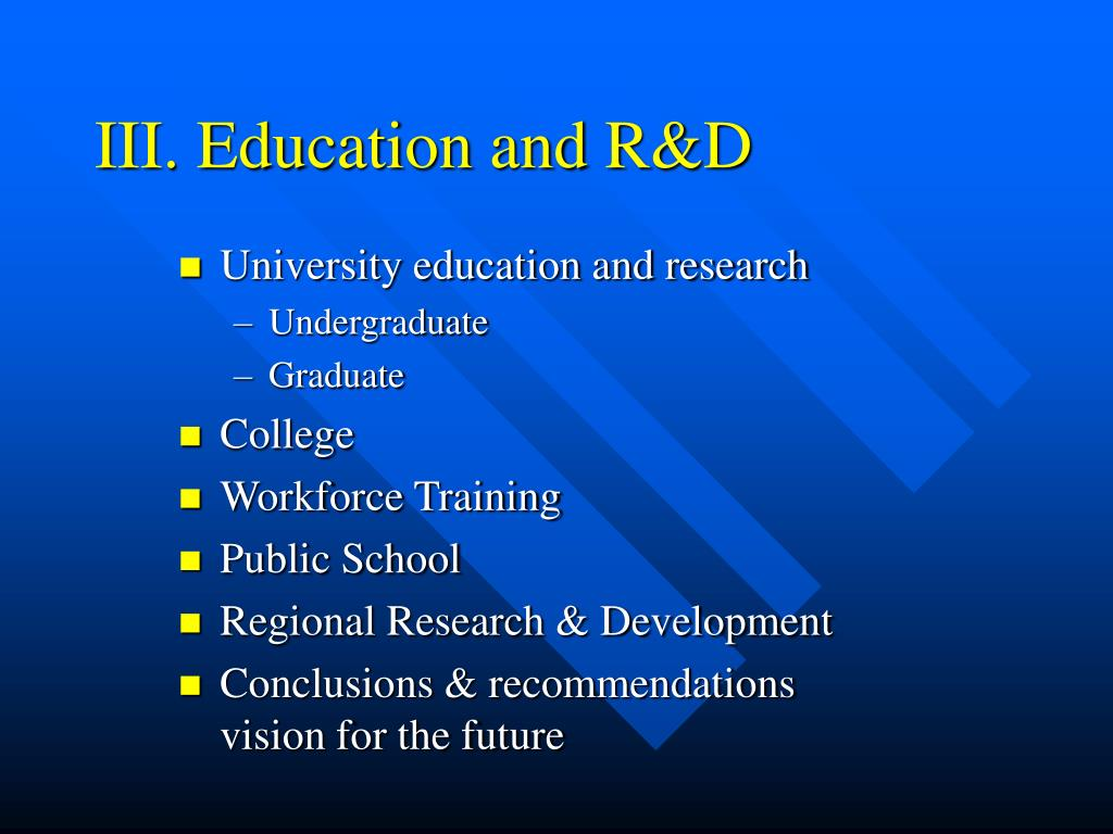 III. Education and R&D