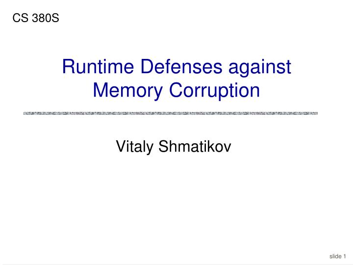 Runtime defenses against memory corruption l.jpg