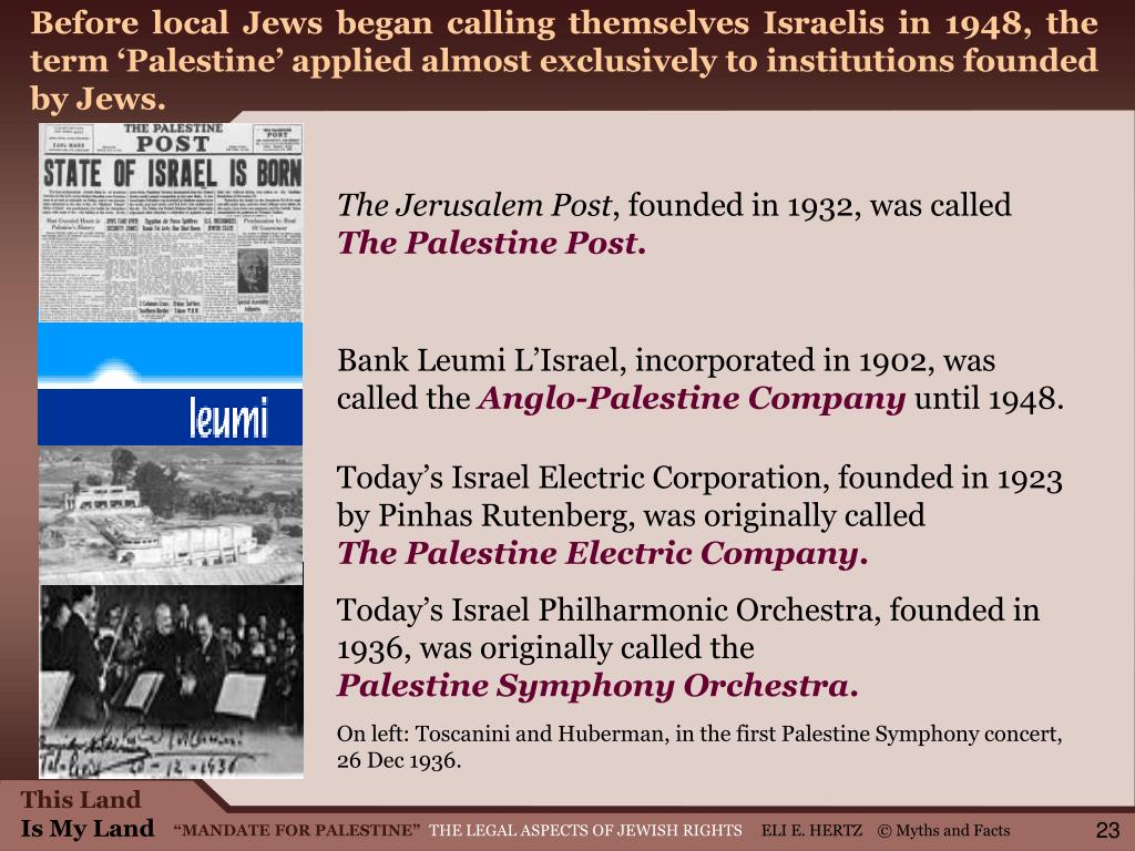 Before local Jews began calling themselves Israelis in 1948, the term 'Palestine' applied almost exclusively to institutions founded by Jews.