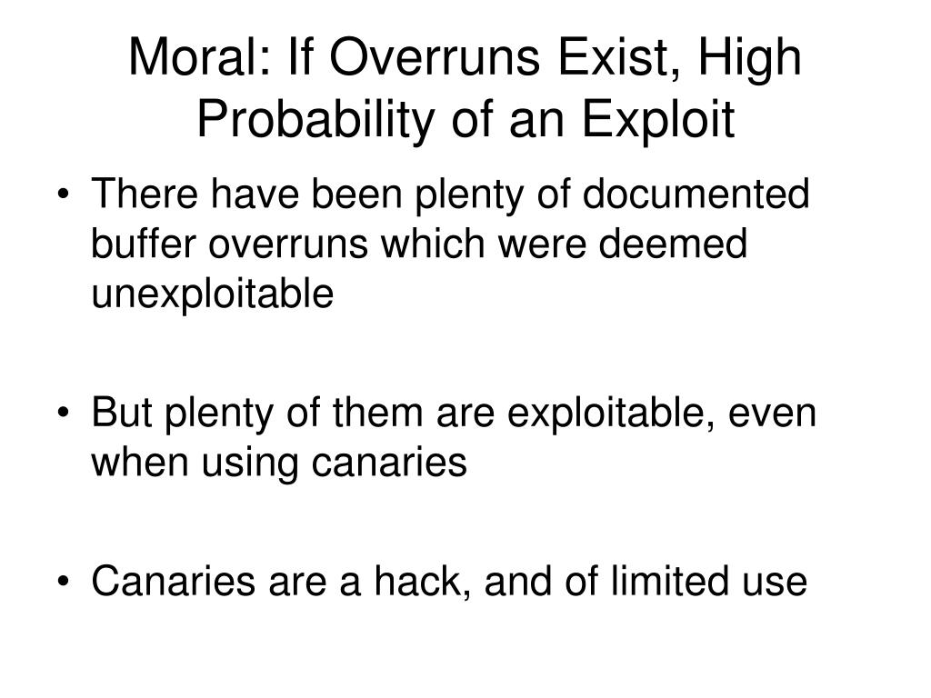 Moral: If Overruns Exist, High Probability of an Exploit