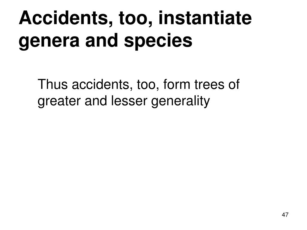 Accidents, too, instantiate genera and species