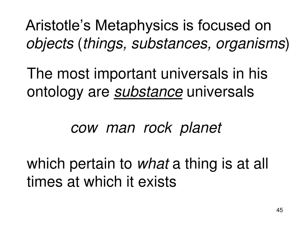 Aristotle's Metaphysics is focused on