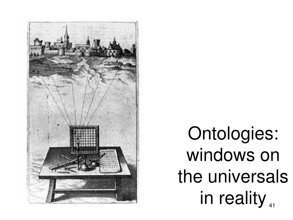 Ontologies: windows on the universals in reality