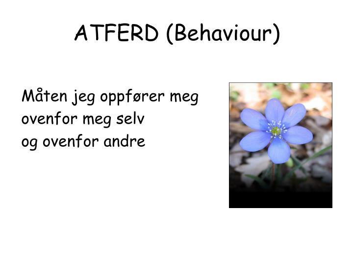 ATFERD (Behaviour)