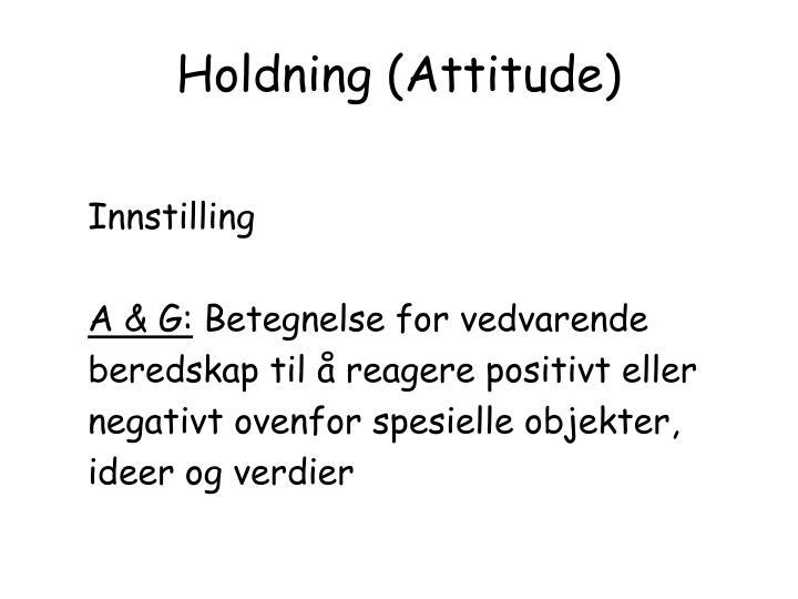 Holdning (Attitude)