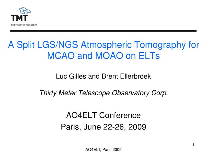 A split lgs ngs atmospheric tomography for mcao and moao on elts