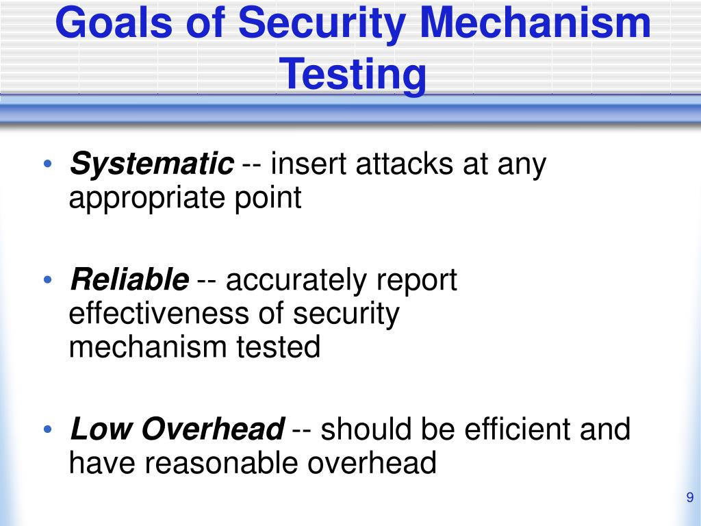 Goals of Security Mechanism Testing