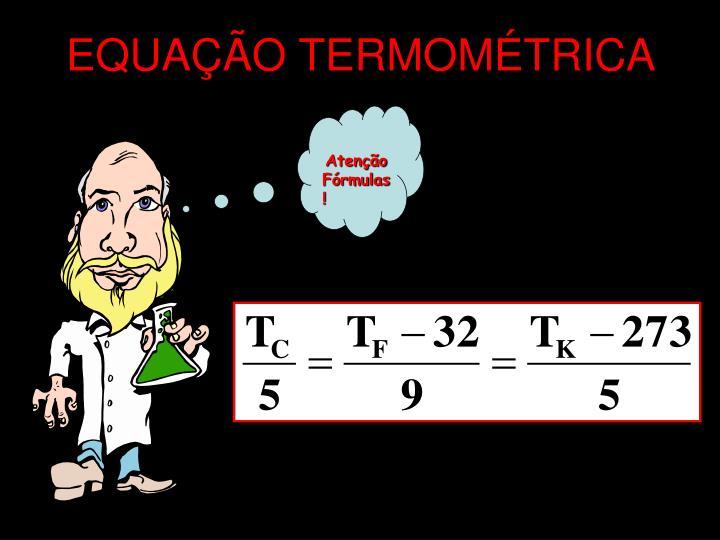 EQUAÇÃO TERMOMÉTRICA