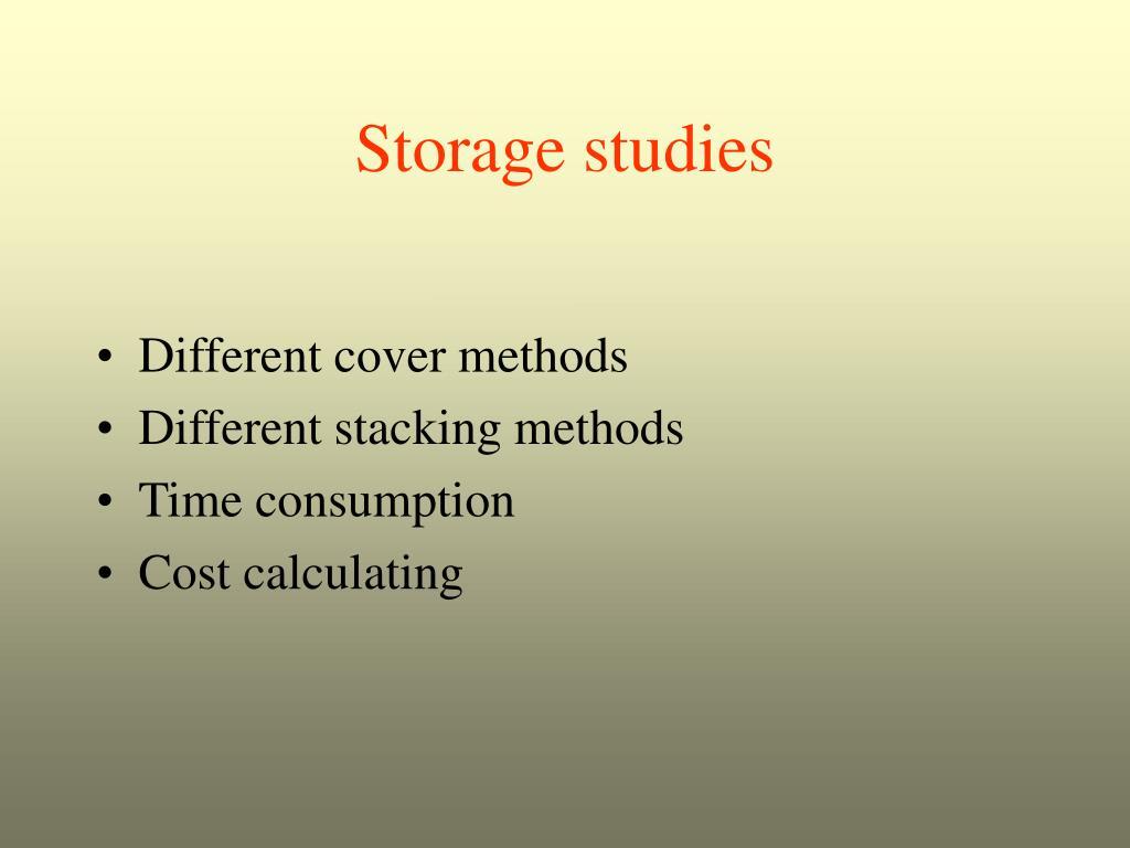 Storage studies