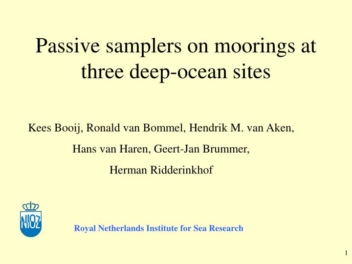 Passive samplers on moorings at three deep ocean sites