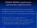 eagle moao requirements and baseline implementation