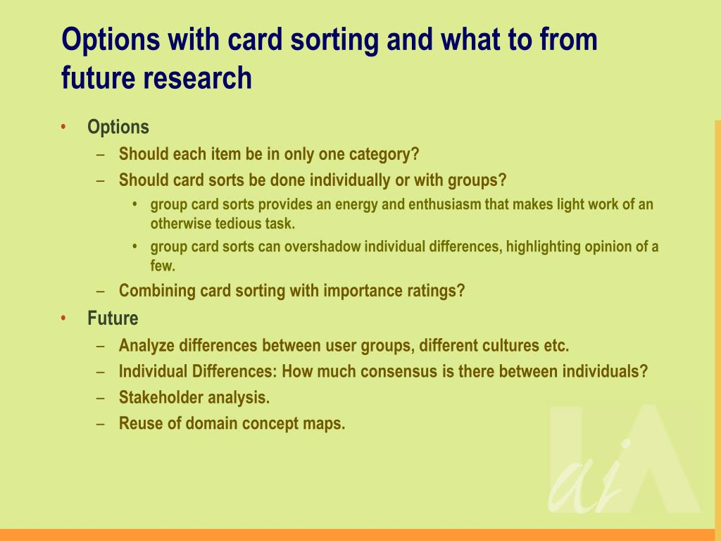 Options with card sorting and what to from future research