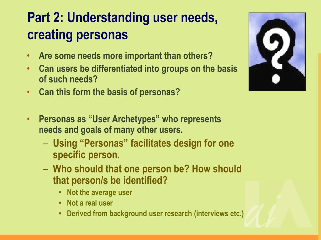 Part 2: Understanding user needs, creating personas