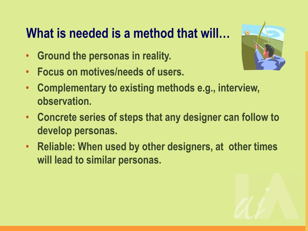 What is needed is a method that will…