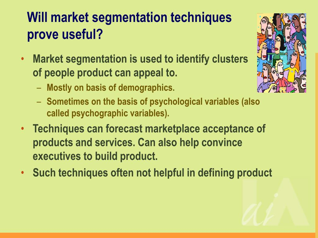 Will market segmentation techniques