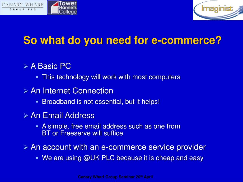 So what do you need for e-commerce?