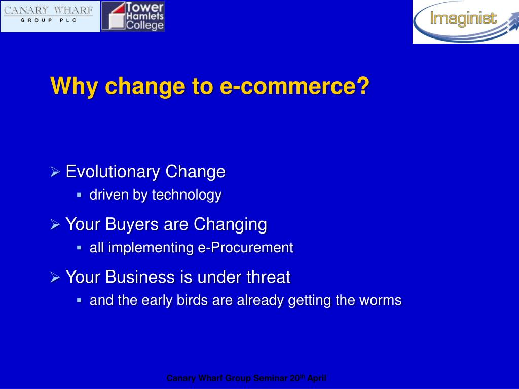 Why change to e-commerce?