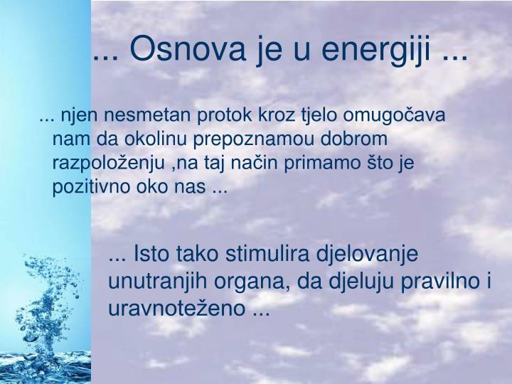 ... Osnova je u energiji ...