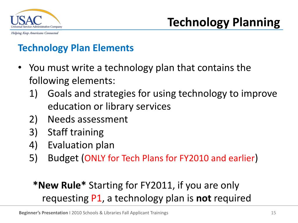 You must write a technology plan that contains the following elements: